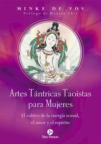 ARTES TANTRICAS TAOISTAS PARA MUJERES - EL CULTIVO DE LA ENERGIA SEXUAL, EL AMOR Y EL ESPIRITU