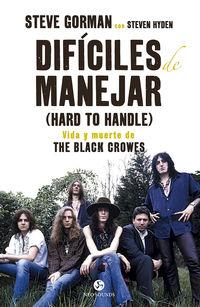 DIFICILES DE MANEJAR (HARD TO HANDLE) - VIDA Y MUERTE DE THE BLACK CROWES