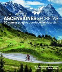 Ascensiones Secretas - 50 Nuevos Puertos Que Deberias Descubrir - Daniel Friebe / Pete Goding