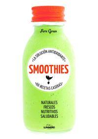 smoothies - la solucion antioxidante - 66 recetas caseras - Fern Green