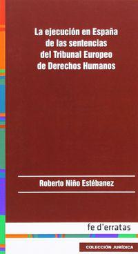 EJECUCION EN ESPAÑA DE LAS SENTENCIAS DEL TRIBUNAL EUROPEO DE DERECHOS HUMANOS