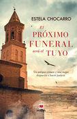 El proximo funeral sera el tuyo - Estela Chocarro
