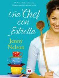 Una chef con estrella. De Nueva York a la Toscana, Georgia aprende a saborear la vida.