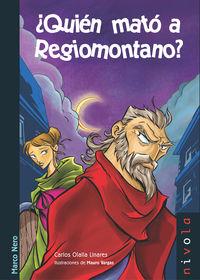 ¿quien Mato A Regiomontano? - Aa. Vv.