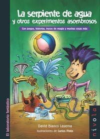 SERPIENTE DE AGUA Y OTROS EXPERIMENTOS ASOMBROSOS, LA