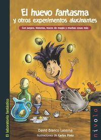 El huevo fantasma y otros experimentos alucinantes - David Blanco Laserna