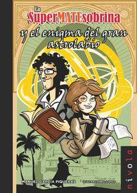 La supermatesobrina y el enigma del gran astrolabio - Manuel Garcia Piqueras
