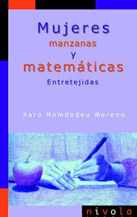 Mujeres, Manzanas Y Matematicas - Entretejidas - Xaro Nomdedeu Moreno