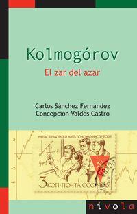 Kolmogorov - El Zar Del Azar - Carlos Sanchez Fernandez / Concepcion Valdes Castro