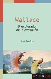 (2 ED) WALLACE. EL EXPLORADOR DE LA EVOLUCION