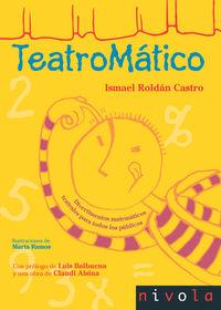 TEATROMATICO - DIVERTIMENTOS MATEMATICOS TEATRALES PARA TODOS LOS PUBLICOS