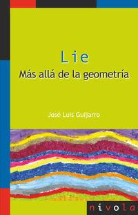LIE. MAS ALLA DE LA GEOMETRIA