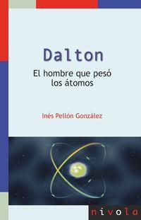 (N ED) DALTON. EL HOMBRE QUE PESO LOS ATOMOS