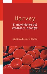 (N ED) HARVEY. EL MOVIMIENTO DEL CORAZON Y LA SANGRE