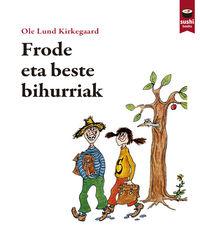 Frode Eta Beste Bihurriak - Ole Lund Kirkegaard