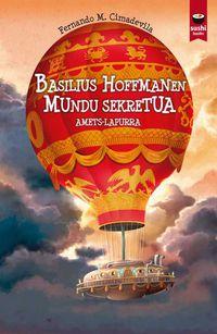 Basilius Hoffmanen Mundu Sekretua - Amets-Lapurra - Fernando M. Cimadevila Botana