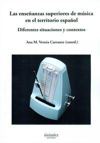 Enseñanzas Superiores De Musica En El Territorio Español, Las - Diferentes Situaciones Y Contextos - Ana M. Vernia Carrasco