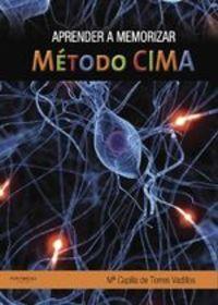 Aprender A Memorizar. Método Cima. (compresión + Interiorización + Memorización = Aprendizaje) - Maria Capilla de Torres Vadillos