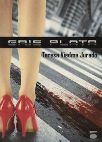 Gris Plata - Teresa Viedma Jurado
