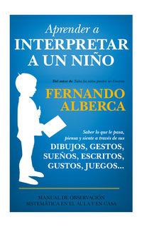 Aprender A Interpretar A Un Niño - Fernando Alberca De Castro