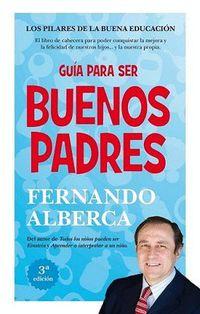 Guia Para Ser Buenos Padres - Fernando Alberca De Castro