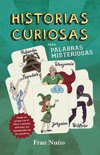 Historias Curiosas Para Palabras Misteriosas - Fran Nuño