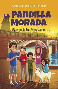 Pandilla Morada, La - El Arca De Las Tres Llaves - Antonio Puente Mayor