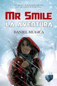 Mr. Smile - La Aventura - Daniel Mugica