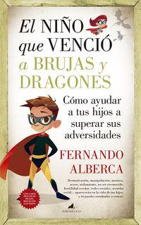 EL NIÑO QUE VENCIO A BRUJAS Y DRAGONES - COMO AYUDAR A TU HIJO A SUPERAR SUS ADVERSIDADES
