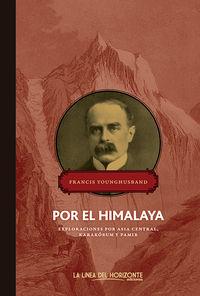 Por El Himalaya - Francis Edward Younghusband