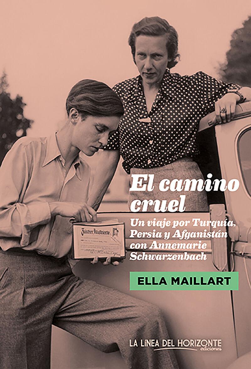 El camino cruel - Ella Maillart