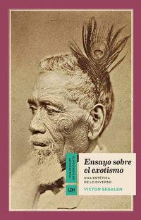 Ensayo Sobre El Exotismo - Una Estetica De Lo Diverso - Victor Segalen