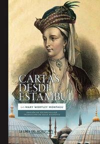 Cartas Desde Estambul - Mary Wortley Montagu