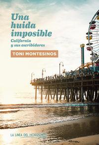 Huida Imposible, Una - California Y Sus Escribidores - Toni Montesinos Gilbert