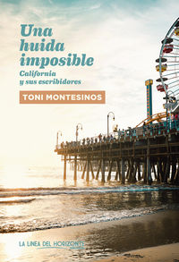 HUIDA IMPOSIBLE, UNA - CALIFORNIA Y SUS ESCRIBIDORES