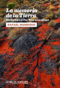Memoria De La Tierra, La - Kimberley O El Far West Australiano - Rafael Manrique Solana
