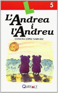 l'andrea i l'andreu - Concha Lopez Narvaez
