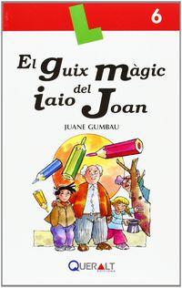 El guix magic de l'avi joan - Juan Emilio Gumbau Gonzalez