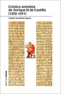 CRONICA ANONIMA DE ENRIQUE III DE CASTILLA (1390-1391)