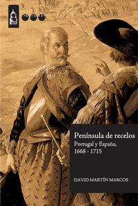 PENINSULA DE RECELOS - PORTUGAL Y ESPAÑA (1668-1715)