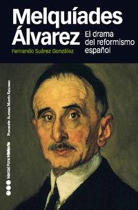 melquiades alvarez - el drama del reformismo español - Fernando Suarez Gonzalez