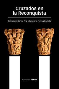Cruzados En La Reconquista - Francisco Garcia Fitz / Feliciano Novoa Portela