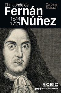 EL III CONDE DE FERNAN NUÑEZ (1644-1721) - VIDA Y MEMORIA DE UN HOMBRE PRACTICO