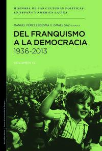 Del Franquismo A La Democracia (1936-2013) - Manuel Perez Ledesma / Ismael Saz Campos