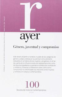 Revista Ayer 100 - Genero Juventud Y Compromiso - Monica Moreno Seco / Ortuño Martine