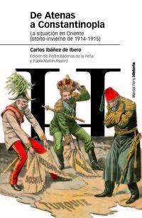 de atenas a constantinopla - la situacion politica en oriente (otoño-invierno de 1914-1915) - Carlos Ibañez De Ibero