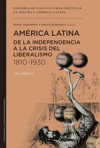 America Latina De La Independencia A La Crisis - Del Liberalismo (1810-1930) - Nuria Tabanera Garcia