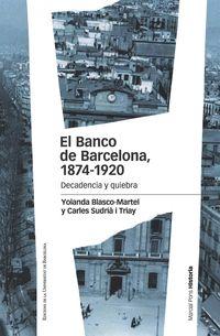 El banco de barcelona 1874-1920 - Yolanda Blasco-Martel