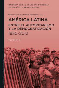 America Latina Entre El Autoritarismo - Y La Democratizacion (1930-2012) - Marta Elena Casaus Arzu