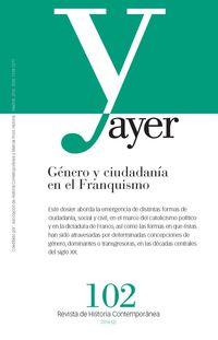 REVISTA AYER 102 - GENERO Y CIUDADANIA EN EL FRANQUISMO